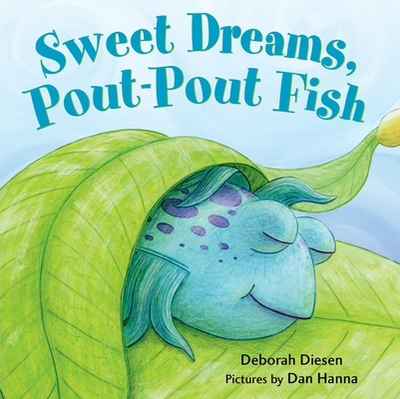 Sweet Dreams, Pout-Pout Fish - Diesen, Deborah