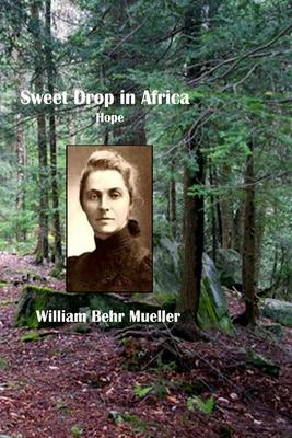 Sweet Drop in Africa: Hope - Mueller, William Behr