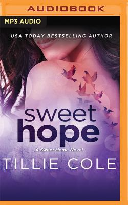 Sweet Hope - Cole, Tillie, and Ellory, Tessa (Read by)