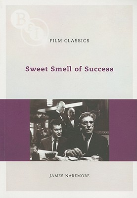 Sweet Smell of Success - Naremore, James