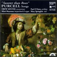 Sweeter than Roses: Purcell Songs - Drew Minter (vocals); Mary Springfels (viola da gamba); Mitzi Meyerson (harpsichord); Mitzi Meyerson (organ);...
