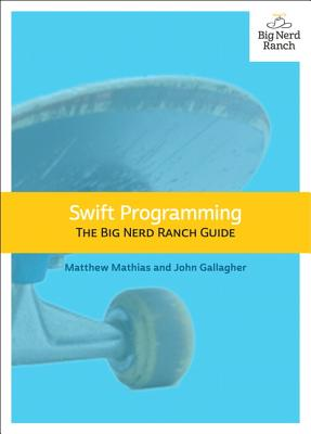 Swift Programming - Mathias, Matthew, and Gallagher, John