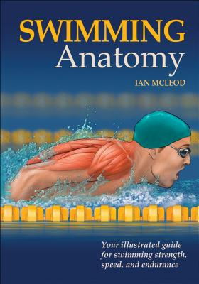 Swimming Anatomy - McLeod, Ian A