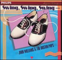 Swing, Swing, Swing - John Williams / Boston Pops