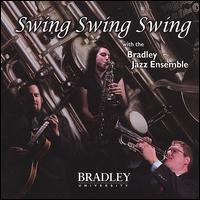 Swing Swing Swing - Bradley Jazz Ensemble
