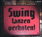 Swing Tanzen Verboten!: Swing Music and Nazi Propaganda