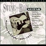 Swing to Bop: Guitars in Flight 1939-1947