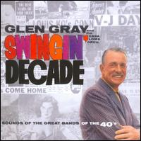 Swingin' Decade - Glen Gray