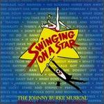 Swinging on a Star [Original Musical Revue]