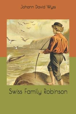 Swiss Family Robinson - Wyss, Johann David