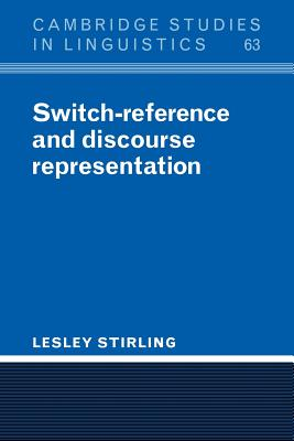 Switch-Reference and Discourse Representation - Stirling, Lesley, and Anderson, S R (Editor), and Bresnan, J (Editor)