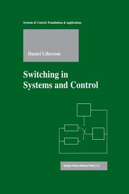 Switching in Systems and Control - Liberzon, Daniel