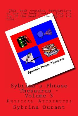 Sybrina's Phrase Thesaurus: Physical Attributes - Durant, Sybrina