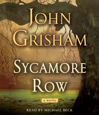 Sycamore Row - Grisham, John, and Beck, Michael (Read by)