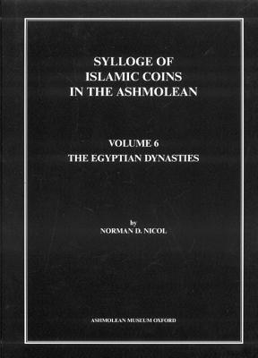 Sylloge of Islamic Coins: The Egyptian Dynasties - Nicol, Norman Douglas