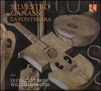 Sylvestro Ganassi: La Fontagera - Le Concert Brisé; William Dongois (conductor)