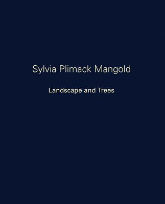 Sylvia Plimack Mangold: Landscape and Trees - Mangold, Robert (Text by), and Brutvan, Cheryl (Text by), and Plimack Mangold, Sylvia (Illustrator)