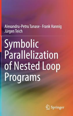 Symbolic Parallelization of Nested Loop Programs - Tanase, Alexandru-Petru, and Hannig, Frank, and Teich, Jurgen