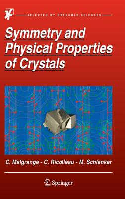 Symmetry and Physical Properties of Crystals - Ricolleau, Christian, and Schlenker, Michel, and Malgrange, Cecile