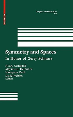 Symmetry and Spaces: In Honor of Gerry Schwarz - Campbell, H E a Eddy (Editor), and Helminck, Aloysius G (Editor), and Kraft, Hanspeter (Editor)