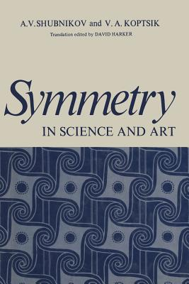 Symmetry in Science and Art - Shubnikov, A (Editor)