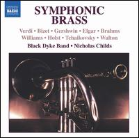 Symphonic Brass - Black Dyke Band; Nicholas J. Childs (conductor)