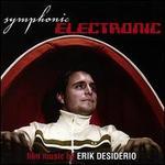 Symphonic Electronic: Film Music by Erik Desiderio