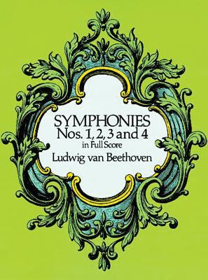 Symphonies Nos. 1, 2, 3 and 4 in Full Score - Beethoven, Ludwig Van