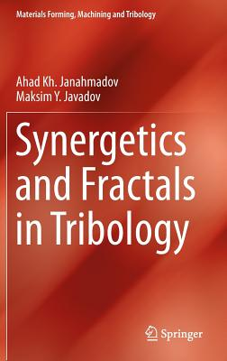 Synergetics and Fractals in Tribology - Janahmadov, Ahad Kh, and Javadov, Maksim Y