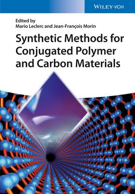 Synthetic Methods for Conjugated Polymer and Carbon Materials - Leclerc, Mario (Editor), and Morin, Jean-Francois (Editor)