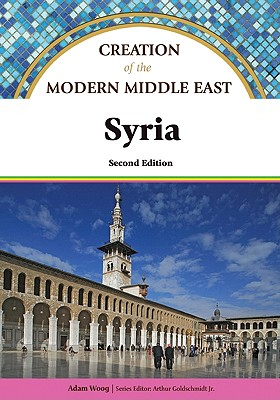 Syria - Morrison, John, and Goldschmidt, Arthur, Jr. (Editor), and Woog, Adam (Text by)