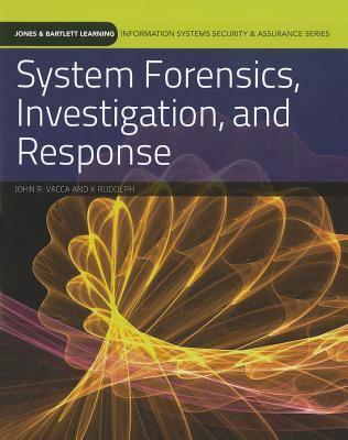 System Forensics, Investigation, and Response - Vacca, John R, and Rudolph, Kai