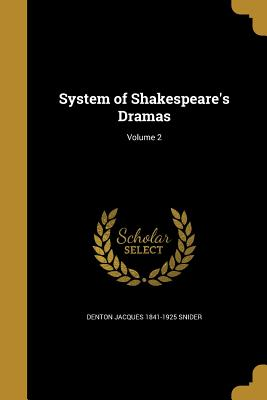System of Shakespeare's Dramas; Volume 2 - Snider, Denton Jacques 1841-1925