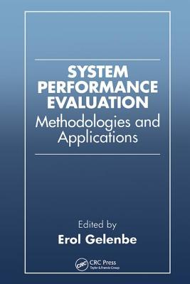 System Performance Evaluation: Methodologies and Applications - Gelenbe, Erol