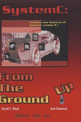 Systemc: From the Ground Up - Black, David C, and Donovan, Jack