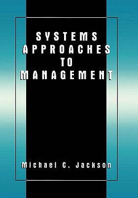 Systems Approaches to Management - Jackson, Michael