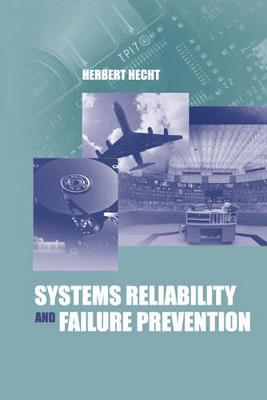 Systems Reliability and Failure Prevention - Hecht, Herbert