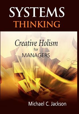 Systems Thinking: Creative Holism for Managers - Jackson, Michael C