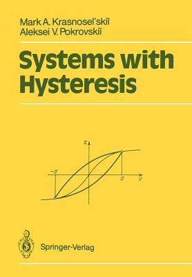 Systems with Hysteresis - Krasnosel'skii, Mark A, and Niezgodka, Marek (Translated by), and Pokrovskii, Aleksei V