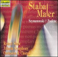 Szymanowski & Poulenc: Stabat Mater - Christine Goerke (soprano); Marietta Simpson (mezzo-soprano); Victor Ledbetter (baritone);...