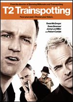 T2: Trainspotting - Danny Boyle