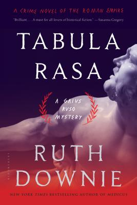 Tabula Rasa: A Crime Novel of the Roman Empire - Downie, Ruth