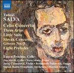 Tadeás Salva: Cello Concerto; Three Arias; Little Suite; Etc.