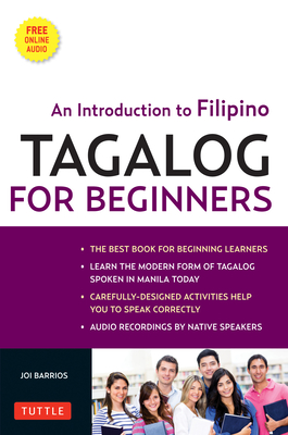 Tagalog for Beginners: An Introduction to Filipino, the National Language of the Philippines (Online Audio included) - Barrios, Joi
