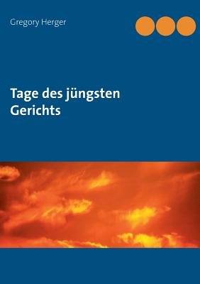 Tage Des Jungsten Gerichts - Herger, Gregory