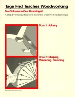 Tage Frid Teaches Woodworking: Book 2: Shaping, Veneering, Finishing - Frid, Tage, and Randall, Ann F (Photographer)