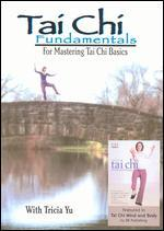 T'ai Chi Fundamentals: For Mastering T'ai Chi Basics