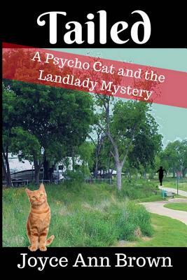 Tailed: A Psycho Cat and the Landlady Mystery - Brown, Joyce Ann