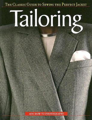 Tailoring: The Classic Guide to Sewing the Perfect Jacket - Creative Publishing International (Editor)