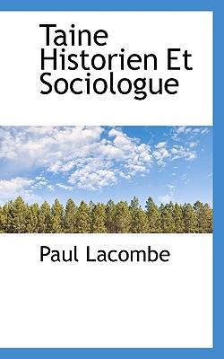 Taine Historien Et Sociologue - Lacombe, Paul